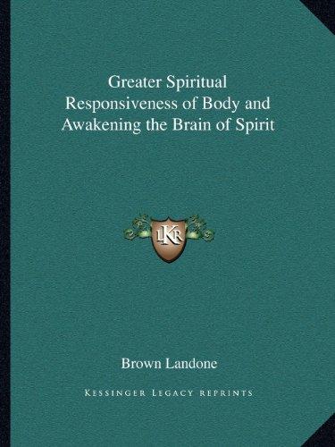 9781162583549: Greater Spiritual Responsiveness of Body and Awakening the Brain of Spirit