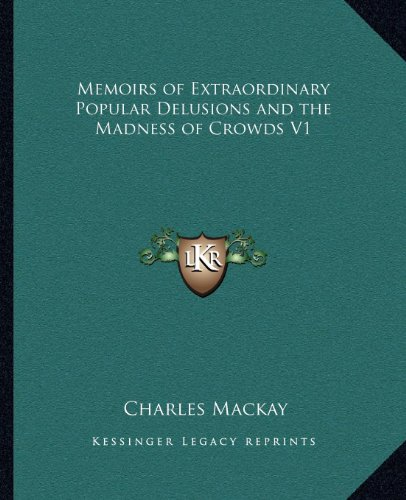 9781162583716: Memoirs of Extraordinary Popular Delusions and the Madness of Crowds V1