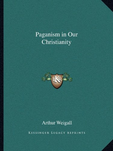 9781162584492: Paganism in Our Christianity