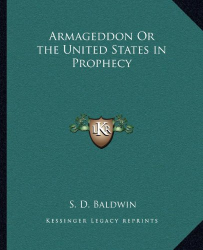 9781162584669: Armageddon Or the United States in Prophecy