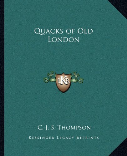 9781162585086: Quacks of Old London