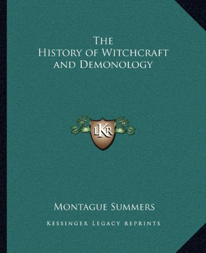 9781162585215: The History of Witchcraft and Demonology