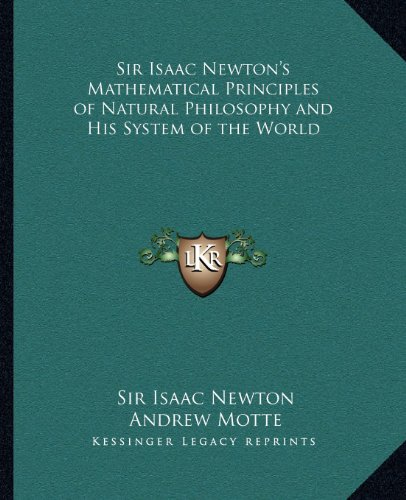 9781162585352: Sir Isaac Newton's Mathematical Principles of Natural Philosophy and His System of the World