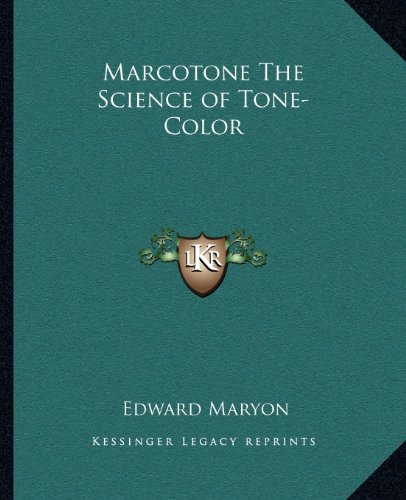 9781162585734: Marcotone The Science of Tone-Color