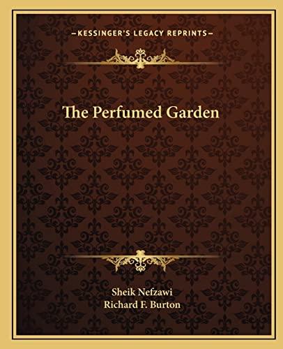 The Perfumed Garden: Nefzawi, Sheik; Burton, Richard F.