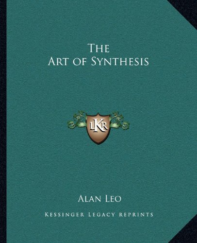 9781162586182: The Art of Synthesis