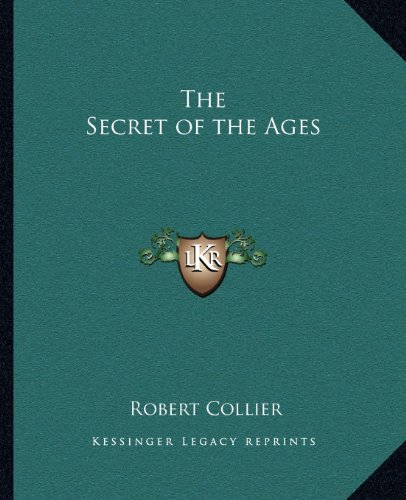 The Secret of the Ages (1162586346) by Robert Collier