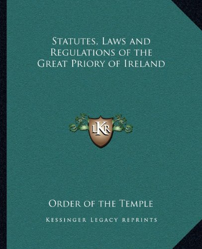 9781162587585: Statutes, Laws and Regulations of the Great Priory of Ireland