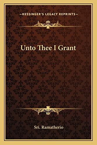 9781162587622: Unto Thee I Grant