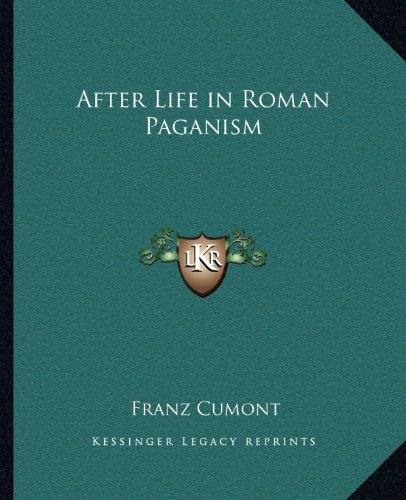 9781162587776: After Life in Roman Paganism