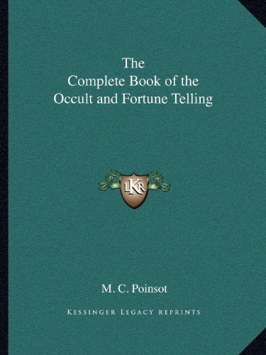 9781162588285: The Complete Book of the Occult and Fortune Telling