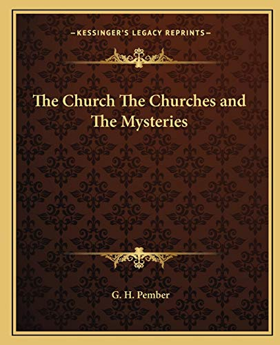 9781162589374: The Church The Churches and The Mysteries