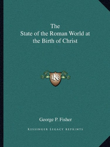 9781162589671: The State of the Roman World at the Birth of Christ