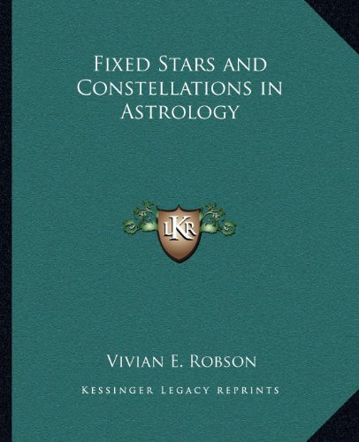 9781162590073: Fixed Stars and Constellations in Astrology