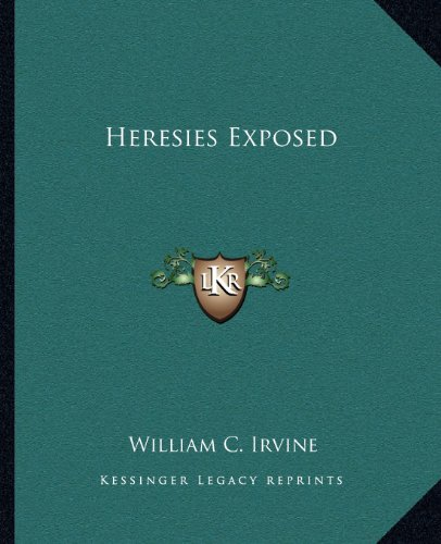 9781162590400: Heresies Exposed