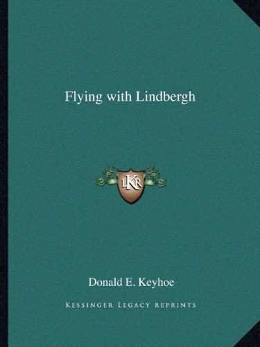 9781162591520: Flying with Lindbergh