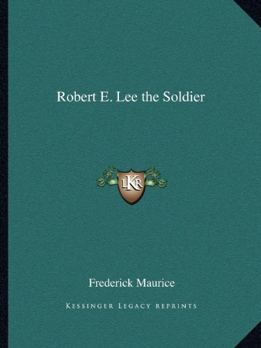 9781162591957: Robert E. Lee the Soldier