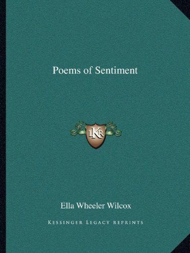 Poems of Sentiment (1162592001) by Wilcox, Ella Wheeler