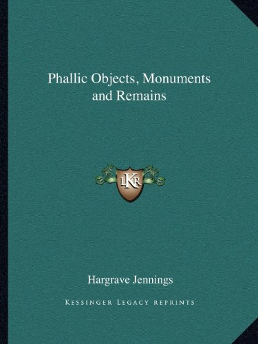 9781162592336: Phallic Objects, Monuments and Remains