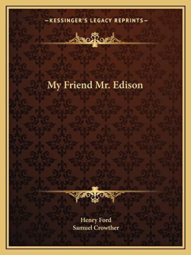 9781162592374: My Friend Mr. Edison