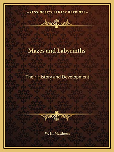 9781162592589: Mazes and Labyrinths: Their History and Development