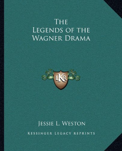 9781162592855: The Legends of the Wagner Drama