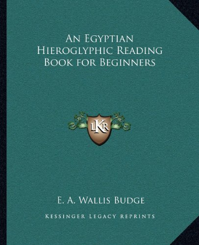 9781162593845: An Egyptian Hieroglyphic Reading Book for Beginners