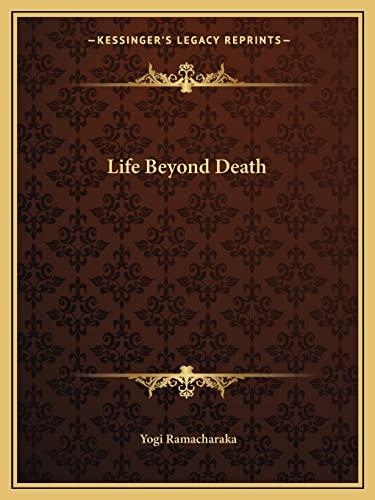 9781162593876: Life Beyond Death