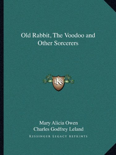 9781162595825: Old Rabbit, The Voodoo and Other Sorcerers