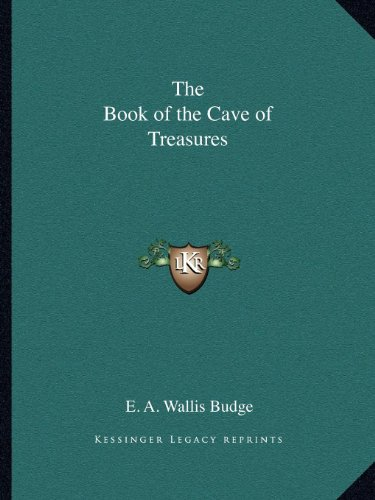 9781162596044: The Book of the Cave of Treasures