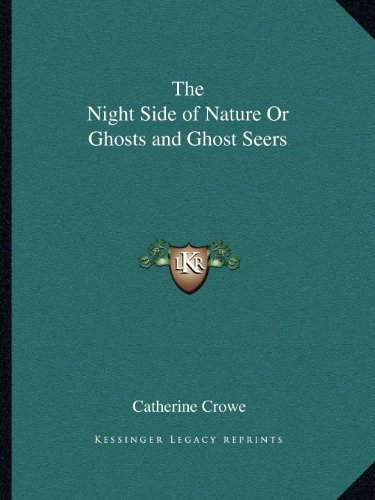 9781162596143: The Night Side of Nature Or Ghosts and Ghost Seers