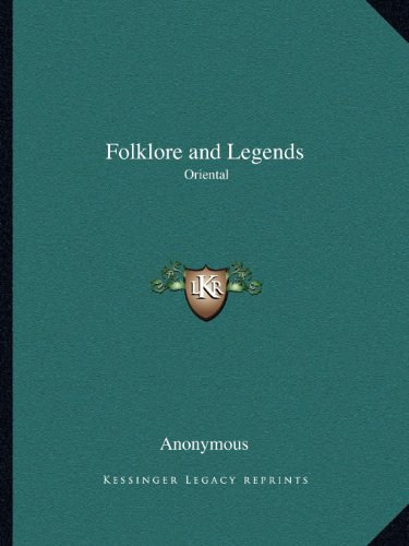 9781162596242: Folklore and Legends: Oriental