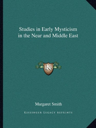 9781162597355: Studies in Early Mysticism in the Near and Middle East