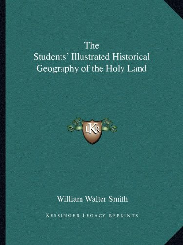 9781162599052: The Students' Illustrated Historical Geography of the Holy Land