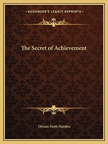 9781162600345: The Secret of Achievement