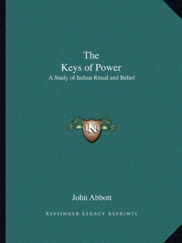 9781162600420: The Keys of Power: A Study of Indian Ritual and Belief