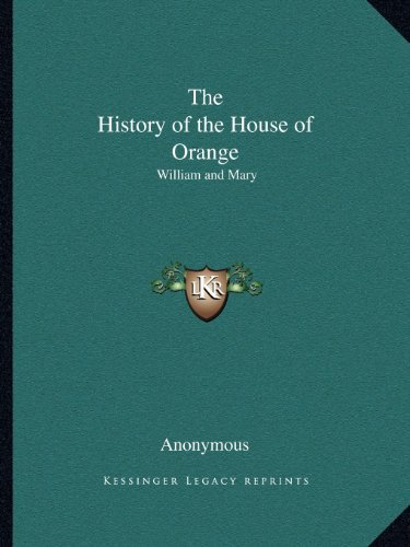 9781162601113: The History of the House of Orange: William and Mary