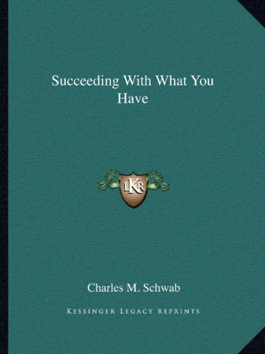 9781162601311: Succeeding With What You Have
