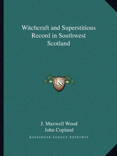 9781162601762: Witchcraft and Superstitious Record in Southwest Scotland