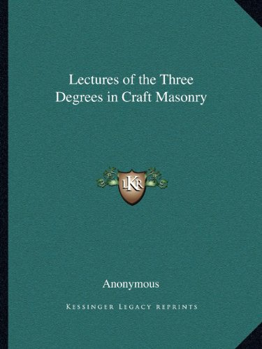 9781162603612: Lectures of the Three Degrees in Craft Masonry