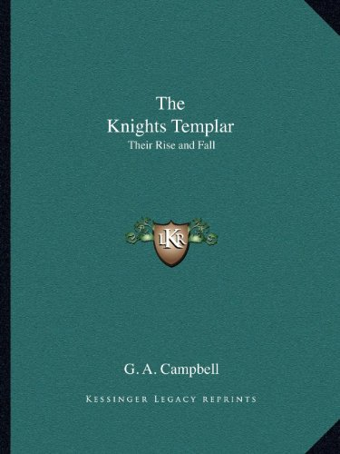 9781162603735: The Knights Templar: Their Rise and Fall
