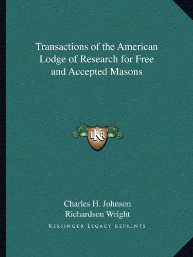 Transactions of the American Lodge of Research for Free and Accepted Masons (116260378X) by Johnson, Charles H.; Wright, Richardson