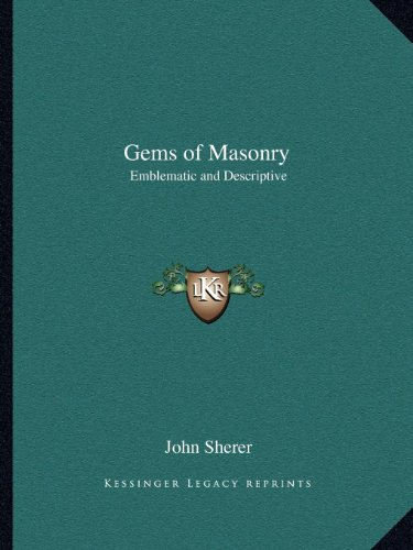 9781162603872: Gems of Masonry: Emblematic and Descriptive
