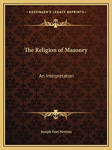 9781162604145: The Religion of Masonry: An Interpretation