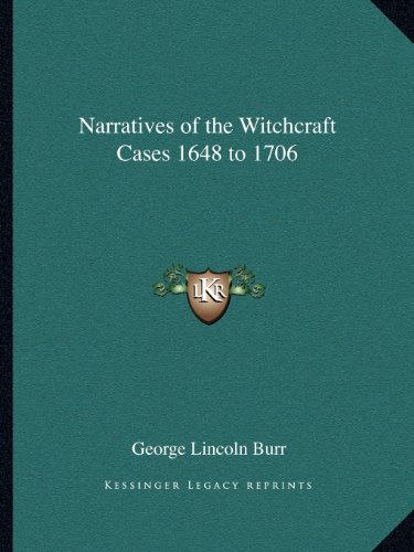 9781162604848: Narratives of the Witchcraft Cases 1648 to 1706