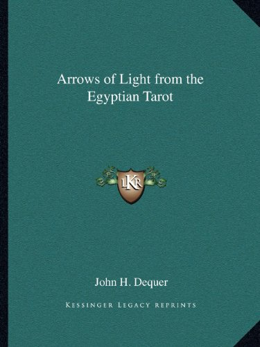9781162604862: Arrows of Light from the Egyptian Tarot