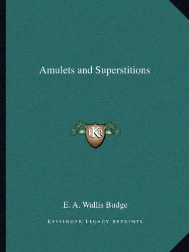 9781162604985: Amulets and Superstitions