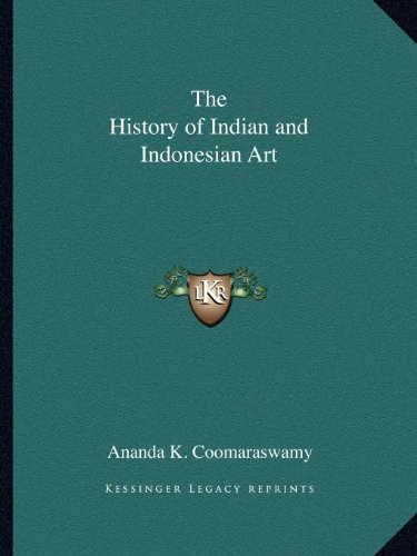 9781162605081: The History of Indian and Indonesian Art
