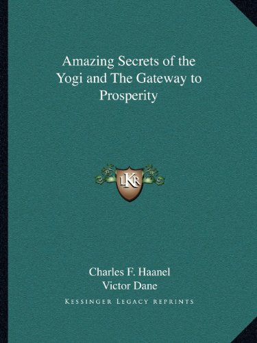 9781162605098: Amazing Secrets of the Yogi and the Gateway to Prosperity