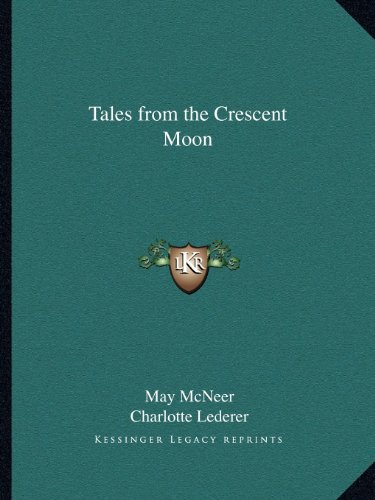 9781162605104: Tales from the Crescent Moon
